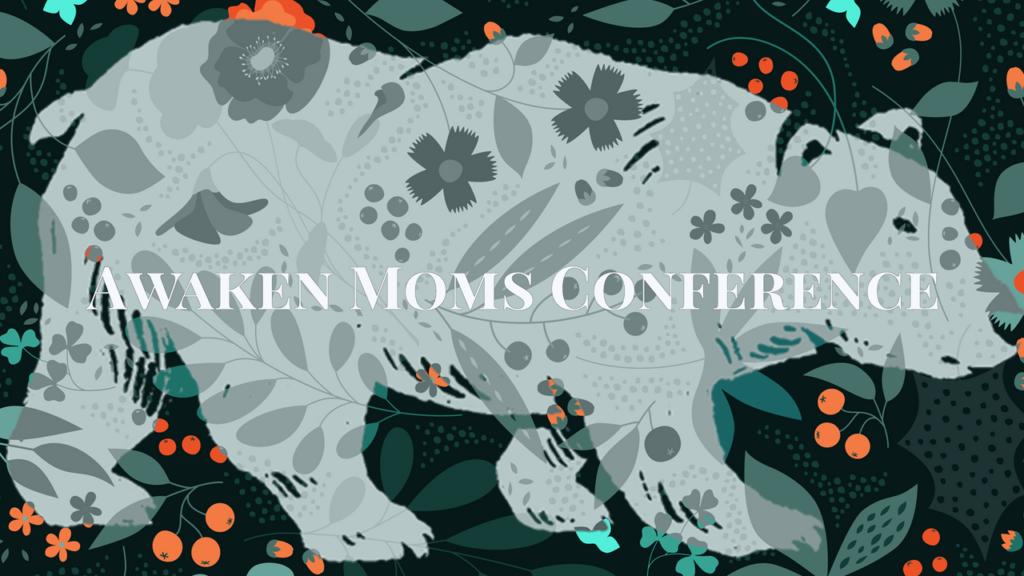 Awakening Moms Conference @ Freedom House Church